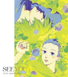 Cover del single 'SEE YOU (CD+DVD Anime Edition)' di Yuya Matsushita