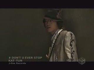 KAT-TUN :: DON'T U EVER STOP (PV) - J-Music Italia