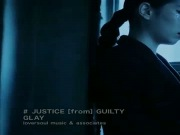 GLAY - JUSTICE [from] GUILTY (PV)